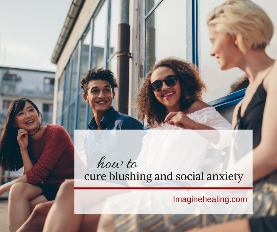 how to cure blushing and social anxiety